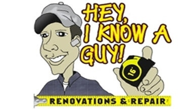 """Hey I Know a Guy!"" Renovations & Repairs"