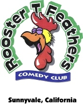 Rooster T Feathers Comedy Club - Sunnyvale, CA