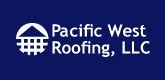 Pacific West Roofing LLC