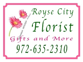 Royse City Florist & Gifts - Royse City, TX