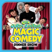Outta Control Magic Comedy Dinner Show