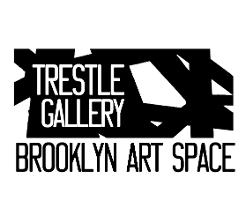 BROOKLYN ART SPACE/ TRESTLE GALLERY - Brooklyn, NY