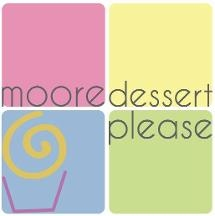 Moore Dessert Please!