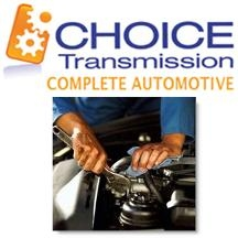 Choice Transmission & Complete Auto Repair
