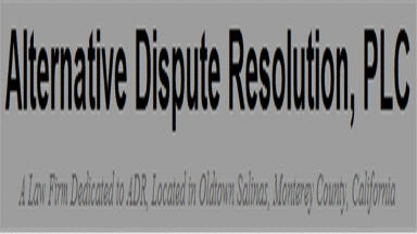 Alternative Dispute Resolution, A Professional Law Corporation - Salinas, CA