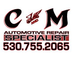 C&M Automotive Repair Specialist - Yuba City, CA