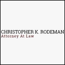 Christopher K. Rodeman Attorney At Law