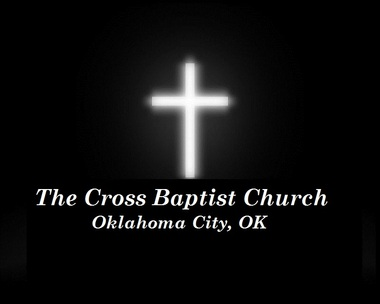 The Cross Baptist Church - Oklahoma City, OK